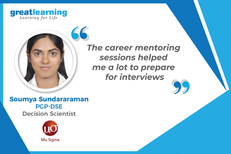 Career Mentors helped in Interview Preparation- Soumya, PGP-DSE.
