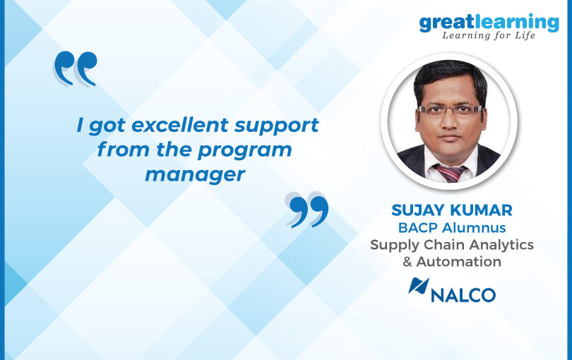 I received excellent support from the program manager: Sujay Kumar, BACP Alumnus