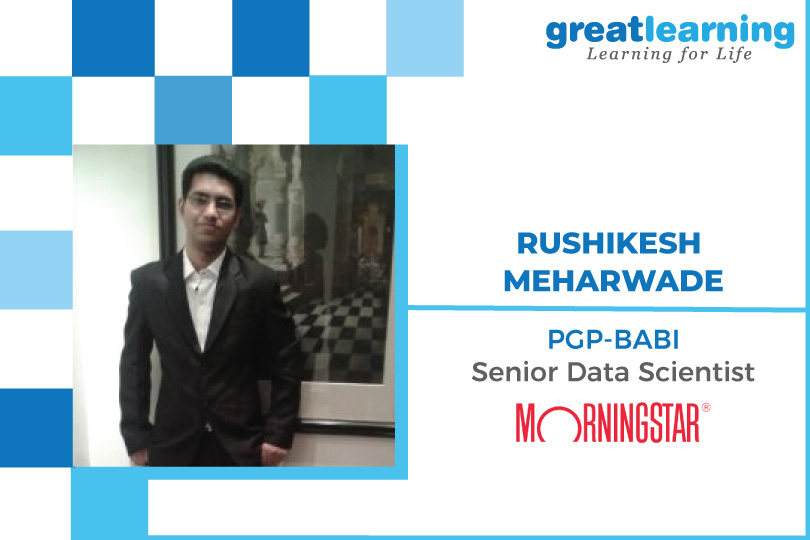 Great Learning Success Story by PGP-BABI Alumnus : Rushikesh Meharwade , Senior Data Scientist at Morningstar
