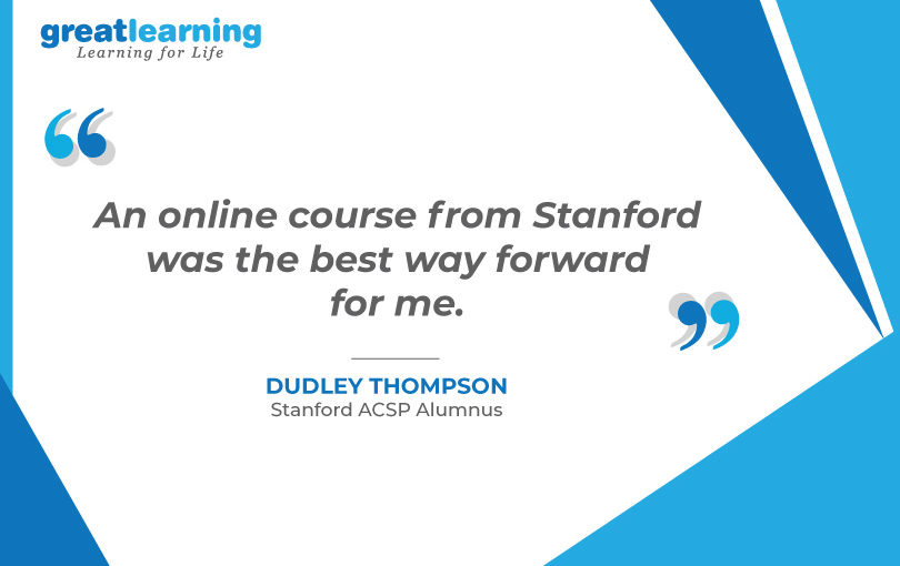 Online Course from Stanford was my best decision – Thompson, Alumnus