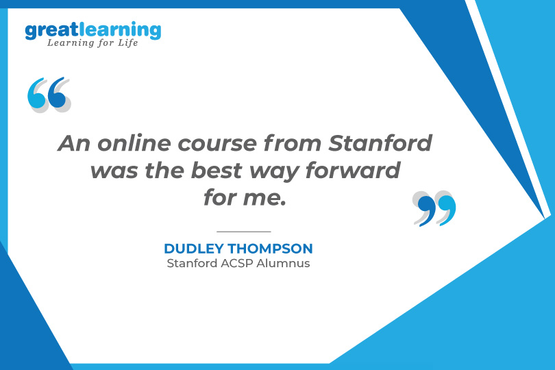 An online course from Stanford was the best way forward for me - Dudley Thompson, Stanford ACSP Alumnus