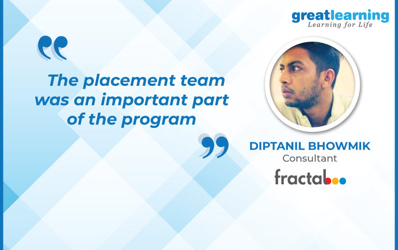 The placement team was an important part of the program – Diptanil Bhowmik, Consultant Analyst at Fractal Analytics