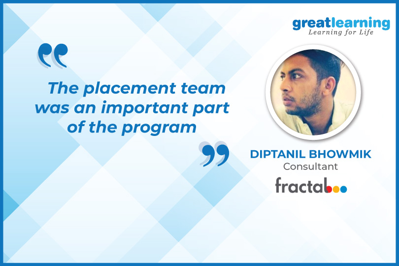 The placement team was an important part of the program - Diptanil Bhowmik, Consultant Analyst at Fractal Analytics