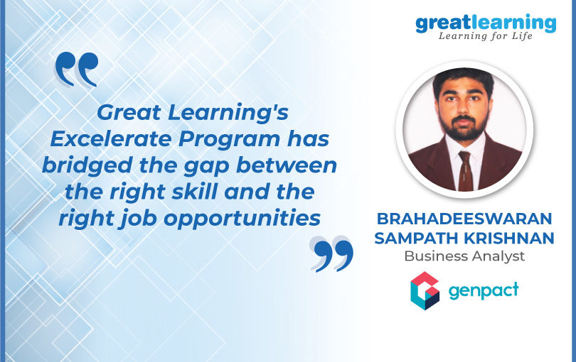 Great Learning's Excelerate Program has bridged the gap between the right skills and the right job opportunities – Brahadeeswaran, Business Analyst at Genpact