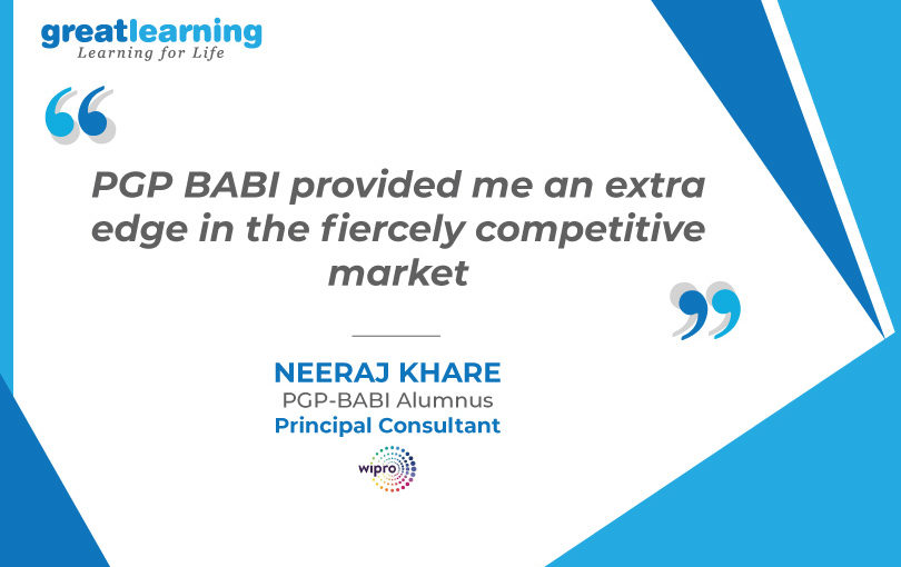PGP BABI provided me an extra edge in the fiercely competitive market- Neeraj Khare, Wipro Technologies