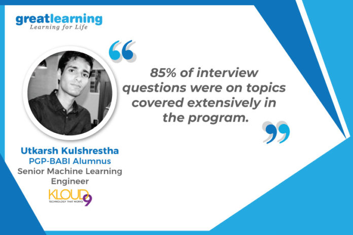 Great Learning Success Story by PGP-BABI Alumnus : Utkarsh Kulshrestha , Senior Machine Learning Engineer at Kloud9