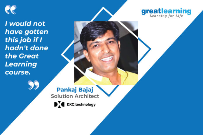 Great Learning Success Story by PGP-CC Alumnus : Pankaj Bajaj , Solution Architect at DXC.Technology