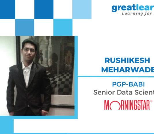 Great Learning Success Story by PGP-BABI Alumnus : Rushikesh Meharwade , Senior Data Scientist at Morningstar