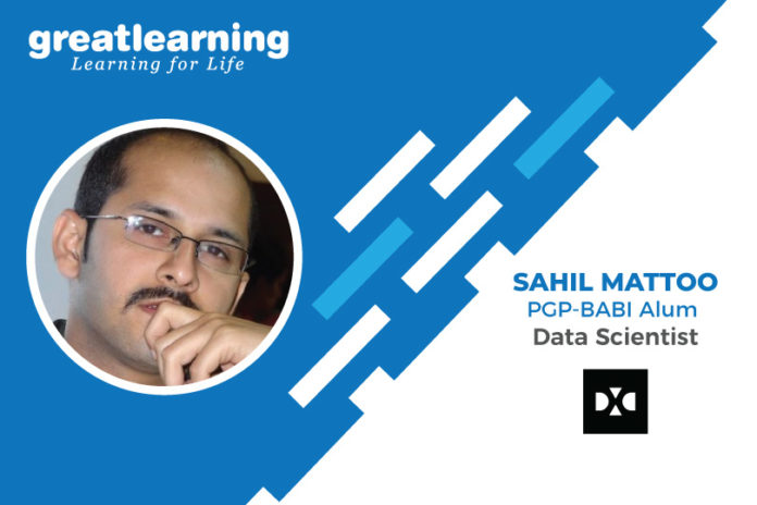 Great Learning Success Story by PGP-BABI Alumnus : Sahil Mattoo , Data Scientist at DXC Technologies