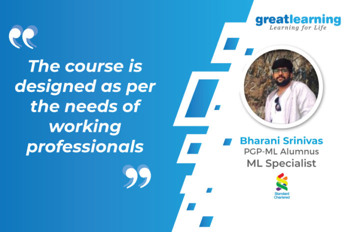 Great Learning success story by PGP-ML Alumnus : Bharani Srinivas, ML Specialist at Standard Chartered Bank